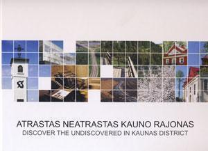 Atrastas neatrastas Kauno rajonas = Discover the undiscovered in Kaunas district : [fotoalbumas / sudarytoja ir redaktorė Indrė Sekevičienė. - Kaunas : Arx reklama, 2012. - [112] p. : iliustr., žml. ; 24 x 31 cm. - ISBN 978-609-8081-04-6 (įr.)