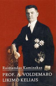 Prof. A. Voldemaro likimo keliais / Raimundas Kaminskas. - Vilnius : Trys žvaigždutės, 2012 (Vilnius : Spauda). - 74, [3] p. : iliustr., faks., portr. - Bibliogr.: p. 73-75.