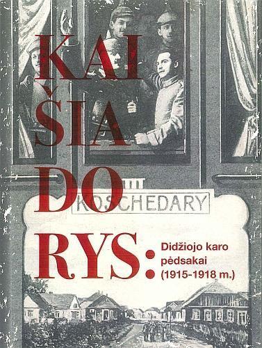 Kaišiadorys: Didžiojo karo pėdsakais (1915-1918 m.)