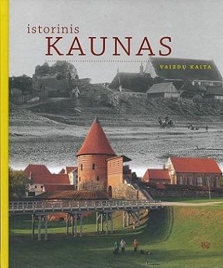 Istorinis Kaunas : vaizdų kaita