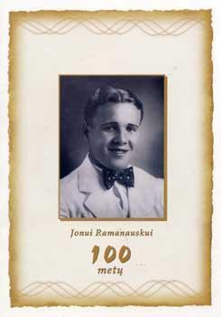 Jonui Ramanauskui 100 metų / [parengė Eugenijus Rūkas, Lietuvos sporto muziejus]. - [Kaunas : s.n., 2012]. - [8] p., įsk. virš. : iliustr. - Antr. iš virš.