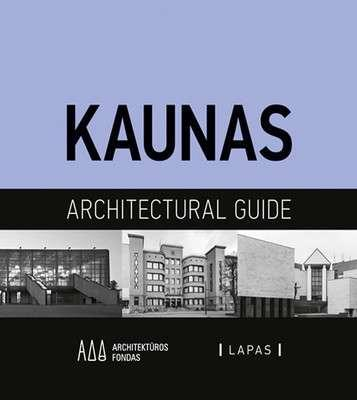 Kaunas : an architectural guide