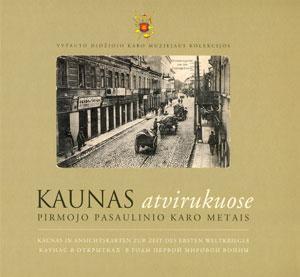 Kaunas atvirukuose Pirmojo pasaulinio karo metais. - Kaunas, 2011.  - 270, [6] p. : iliustr.