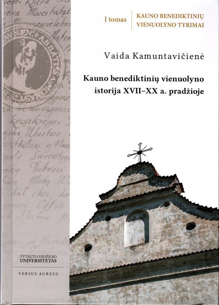 Kauno benediktinių vienuolyno istorija XVII-XX a. pradžioje