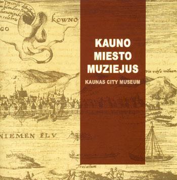 Kauno miesto muziejus = Kaunas city museum / [iš lietuvių kalbos vertė Martin Girchis Shetty]. - Kaunas : Kauno miesto muziejus, 2011 ([Kaunas] : PrintEasy). - 20 p. : iliustr. - Gretut. tekstas liet., angl.