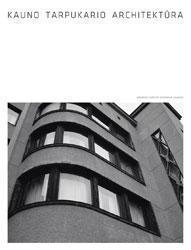 Kauno tarpukario architektūra = Architecture of interwar Kaunas / [leidinio koncepcijos autorius, redaktorius ir leidėjas Gintaras Balčytis. - Kaunas : Lietuvos architektų sąjungos Kauno skyrius, 2013. - 221, [2] p. : iliustr.