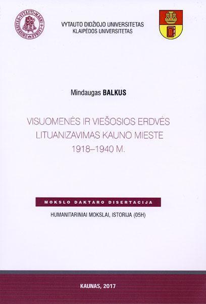 Visuomenės ir viešosios erdvės lituanizavimas Kauno mieste 1918-1940 m.