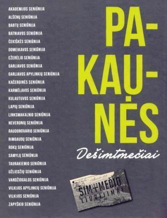 Pakaunės dešimtmečiai / [idėjos autorius ir sudarytojas Petras Garnys]. - Kaunas, 2015. - 790, [2] p. - (Šimtmečio liudijimai ; kn. 1). - ISBN 978-609-8081-87-9