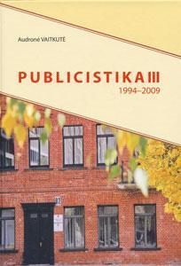 Publicistika / Audronė Vaitkutė. - Kaunas : Lututė, 2015. - [D.] 3. - 796, [1] p. - ISBN 978-9955-37-174-8