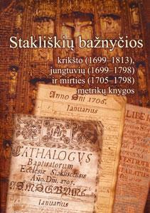 Stakliškių bažnyčios krikšto (1699-1813), jungtuvių (1699-1798) ir mirties (1705-1798) metrikų knygos / [parengė Algimantas Krinčius]. - Krinčinas [i.e. Panevėžys] : Savilaida [i.e. Panevėžio spaustuvė], 2014. - 622, [2] p. : iliustr., faks.