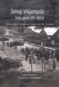 Senoji Vilijampolė - žydų getas XX-XXI a.