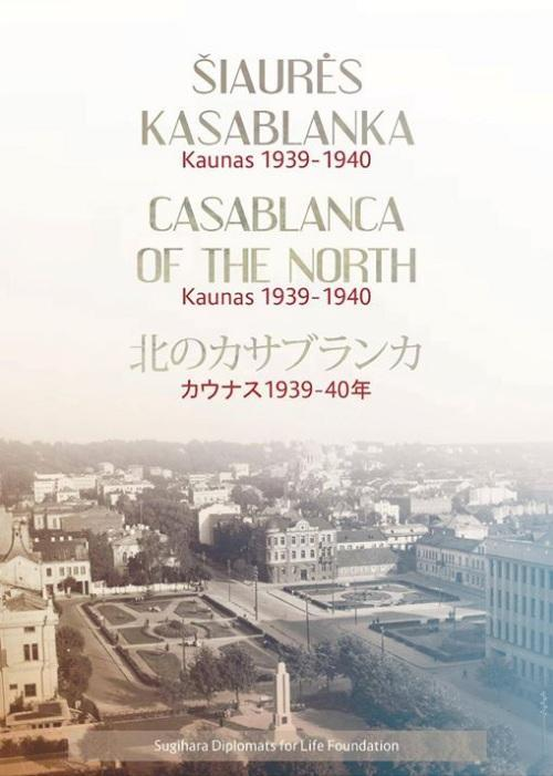 Šiaurės Kasablanka: Kaunas 1939–1940 m.