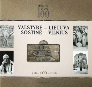 Valstybė – Lietuva. Sostinė – Vilnius : 1918 – 100 – 2018